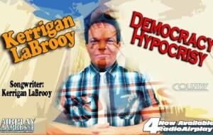 Kerrigan La Brooy– Democracy Hypocrisy